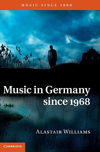 Music in Germany Since 1968: Williams, Alastair