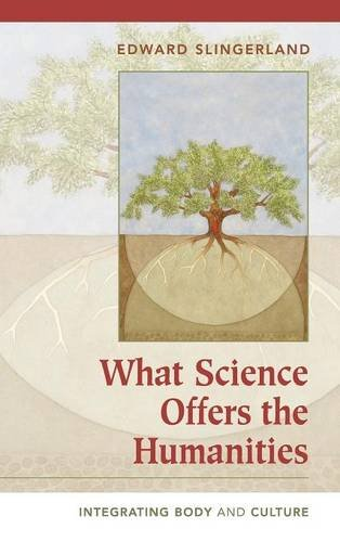 9780521877701: What Science Offers the Humanities: Integrating Body and Culture