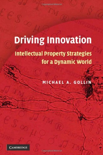 9780521877800: Driving Innovation: Intellectual Property Strategies for a Dynamic World