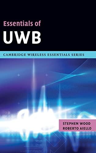 9780521877831: Essentials of UWB (The Cambridge Wireless Essentials Series)