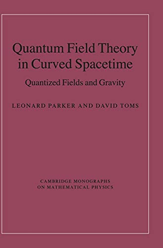 9780521877879: Quantum Field Theory in Curved Spacetime Hardback: Quantized Fields and Gravity (Cambridge Monographs on Mathematical Physics)