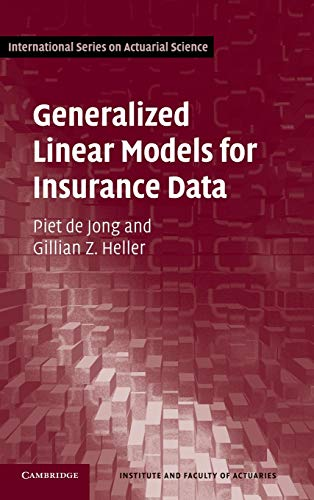 9780521879149: Generalized Linear Models for Insurance Data (International Series on Actuarial Science)