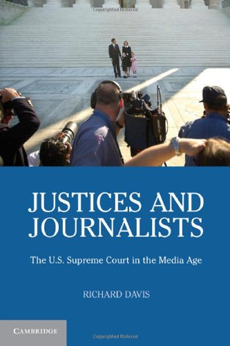 9780521879255: Justices and Journalists: The U.S. Supreme Court and the Media