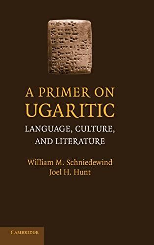 9780521879330: A Primer on Ugaritic: Language, Culture, and Literature