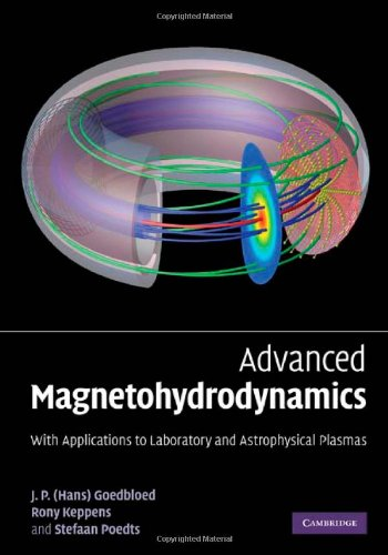 Advanced Magnetohydrodynamics: With Applications to Laboratory and Astrophysical Plasmas: Goedbloed...