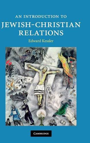 An Introduction to Jewish-Christian Relations Introduction to Religion: Edward Kessler