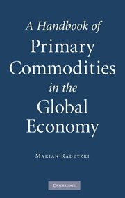 9780521880206: A Handbook of Primary Commodities in the Global Economy