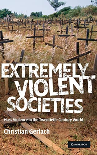 9780521880589: Extremely Violent Societies: Mass Violence in the Twentieth-Century World
