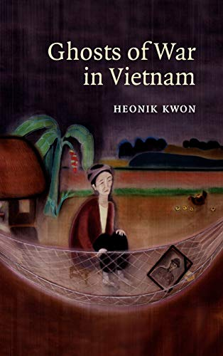 9780521880619: Ghosts of War in Vietnam (Studies in the Social and Cultural History of Modern Warfare)