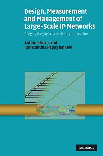 Design, Measurement and Management of Large-Scale IP: Nucci, Antonio, Papagiannaki,