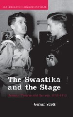 9780521880763: The Swastika and the Stage: German Theatre and Society, 1933-1945