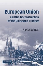 9780521880848: European Union and the Deconstruction of the Rhineland Frontier