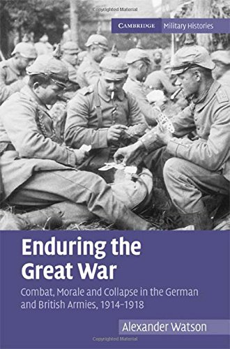 9780521881012: Enduring the Great War: Combat, Morale and Collapse in the German and British Armies, 1914-1918