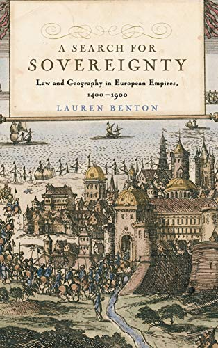 9780521881050: A Search for Sovereignty: Law and Geography in European Empires, 1400-1900