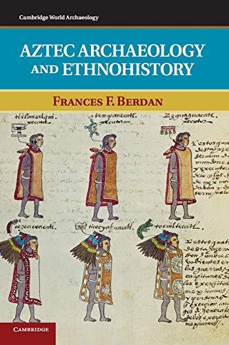 9780521881272: Aztec Archaeology and Ethnohistory (Cambridge World Archaeology)