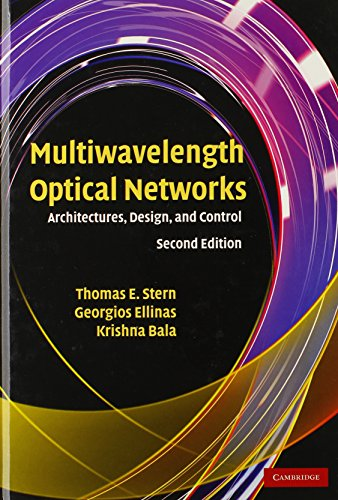Multiwavelength Optical Networks: Architectures, Design, and Control: Thomas E. Stern, Georgios ...
