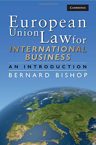 European Union Law for International Business: An: Bernard Bishop