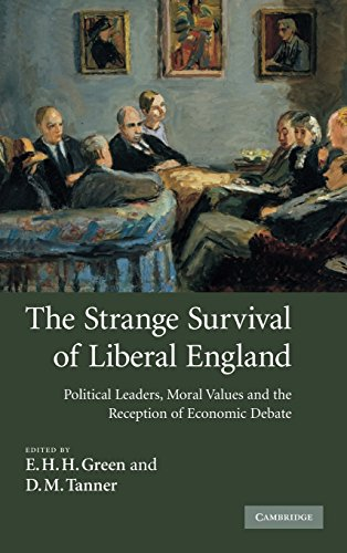 9780521881678: The Strange Survival of Liberal England: Political Leaders, Moral Values and the Reception of Economic Debate
