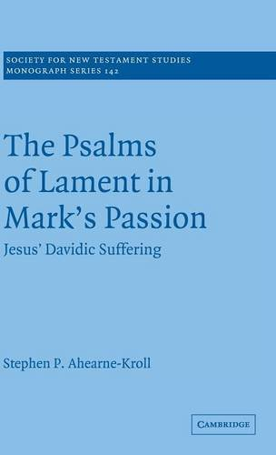 The Psalms of Lament in Mark's Passion: Stephen Ahearne-Kroll