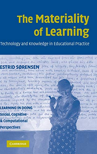 9780521882088: The Materiality of Learning Hardback: Technology and Knowledge in Educational Practice (Learning in Doing: Social, Cognitive and Computational Perspectives)