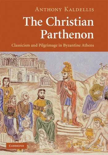 9780521882286: The Christian Parthenon Hardback: Classicism and Pilgrimage in Byzantine Athens