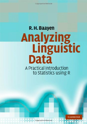 9780521882590: Analyzing Linguistic Data: A Practical Introduction to Statistics using R