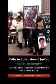 Paths to International Justice: Social and Legal Perspectives (Cambridge Studies in Law and Society...