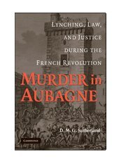 9780521883047: Murder in Aubagne: Lynching, Law, and Justice during the French Revolution