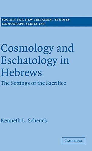 9780521883238: Cosmology and Eschatology in Hebrews: The Settings of the Sacrifice (Society for New Testament Studies Monograph Series)