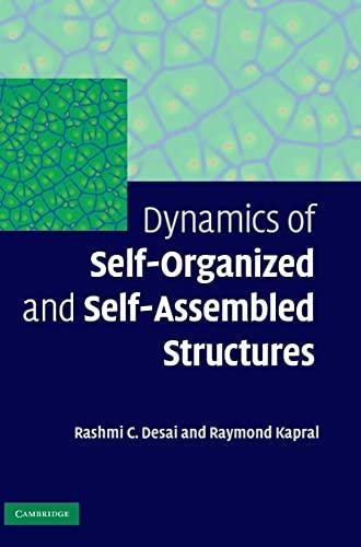 Dynamics of Self-Organized and Self-Assembled Structures: Rashmi C. Desai