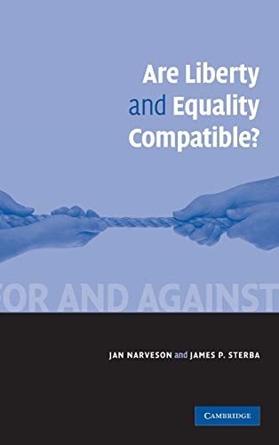 Are Liberty and Equality Compatible?: Narveson, Jan; Sterba, James P.