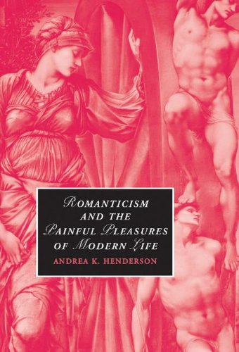 9780521884020: Romanticism and the Painful Pleasures of Modern Life (Cambridge Studies in Romanticism)