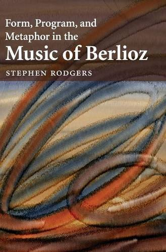 9780521884044: Form, Program, and Metaphor in the Music of Berlioz