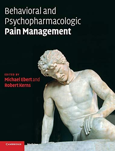 Behavioral And Psychopharmacologic Pain Management (Cambridge Medicine)