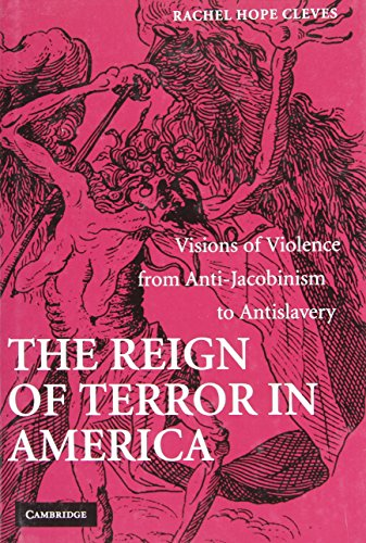 9780521884358: The Reign of Terror in America: Visions of Violence from Anti-Jacobinism to Antislavery