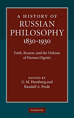 9780521884501: A History of Russian Philosophy 1830-1930: Faith, Reason, and the Defense of Human Dignity
