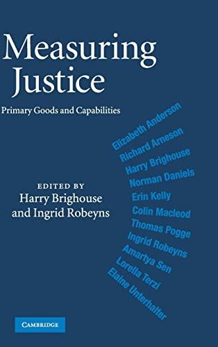 Measuring Justice: Primary Goods and Capabilities: Cambridge University Press