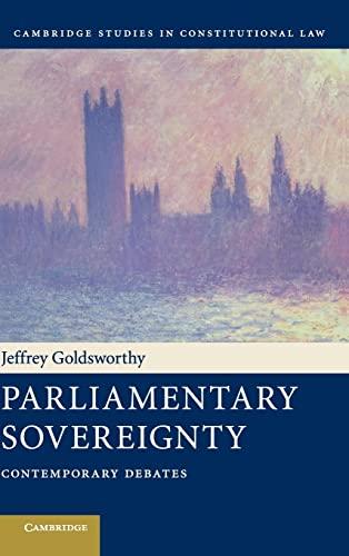 Parliamentary Sovereignty Contemporary Debates Cambridge Studies in Constitutional Law: Jeffrey ...