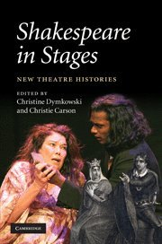 Shakespeare in Stages: New Theatre Histories (Hardback)