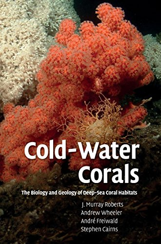 9780521884853: Cold-Water Corals Hardback: The Biology and Geology of Deep-sea Coral Habitats