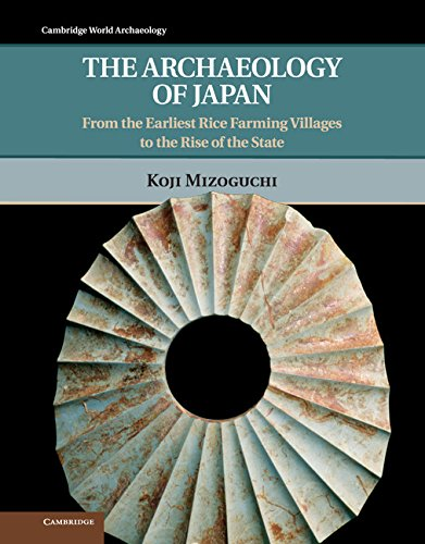 9780521884907: The Archaeology of Japan: From the Earliest Rice Farming Villages to the Rise of the State