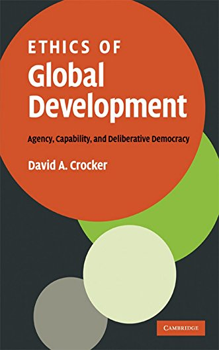 9780521885195: Ethics of Global Development: Agency, Capability, and Deliberative Democracy