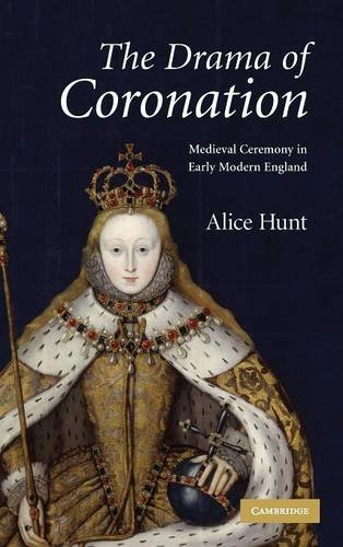 9780521885393: The Drama of Coronation: Medieval Ceremony in Early Modern England
