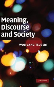 Meaning, Discourse and Society: Wolfgang Teubert