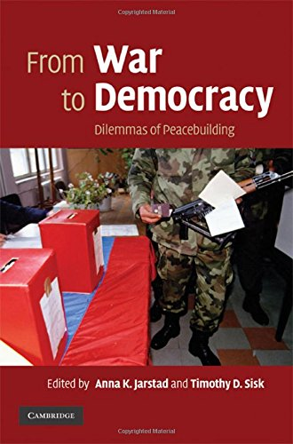9780521885669: From War to Democracy: Dilemmas of Peacebuilding