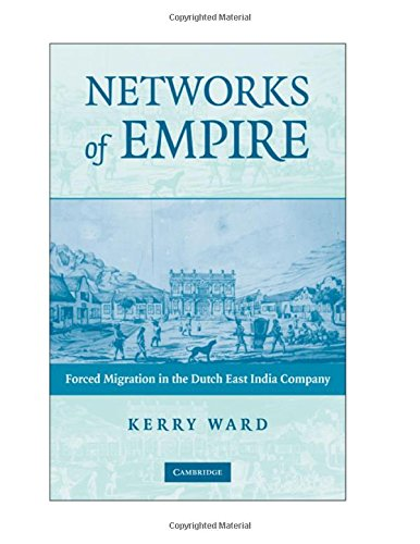 9780521885867: Networks of Empire: Forced Migration in the Dutch East India Company (Studies in Comparative World History)