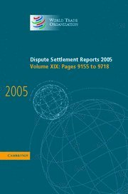 9780521885997: Dispute Settlement Reports 2005 (World Trade Organization Dispute Settlement Reports) (Volume 19)