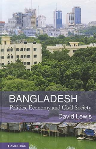 9780521886123: Bangladesh: Politics, Economy and Civil Society