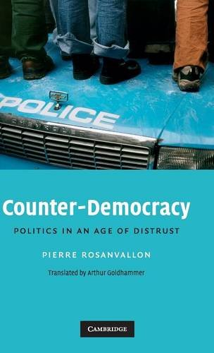 9780521886222: Counter-Democracy Hardback: Politics in an Age of Distrust (The Seeley Lectures)