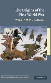 9780521886338: The Origins of the First World War (New Approaches to European History)